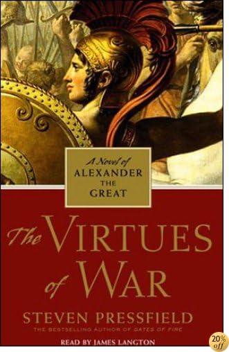 TThe Virtues of War: A Novel of Alexander the Great