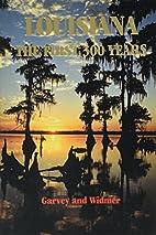 Louisiana: The First 300 years by Joan B.…
