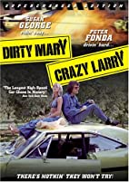 Dirty Mary, Crazy Larry [1974 film] by John…