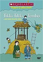 Tikki Tikki Tembo... and More Favorite Tales…