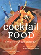 Cocktail Food: 50 Finger Foods with Attitude…