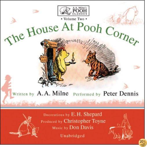 TThe House at Pooh Corner: A.A. Milne's Pooh Classics, Volume 2