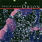 Philip Glass: Orion by Philip Glass