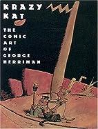Krazy Kat : The Comic Art of George Herriman…
