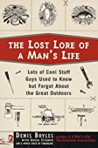 The Lost Lore of a Man's Life : Lots of…