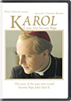 Karol: A Man Who Became Pope by Giacomo…