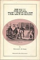 Joe Call the Lewis Giant by Maitland C. De…
