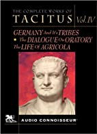 The Complete Works of Tacitus: Volume 4 by…