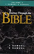 Journey through the Bible, Vol. 4: 1 and 2…