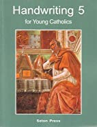 Handwriting 5 for Young Catholics - Seton…