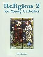 Religion 2 for Young Catholics (Key…