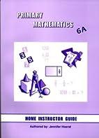 Primary Mathematics 6A Guide by Jennifer…