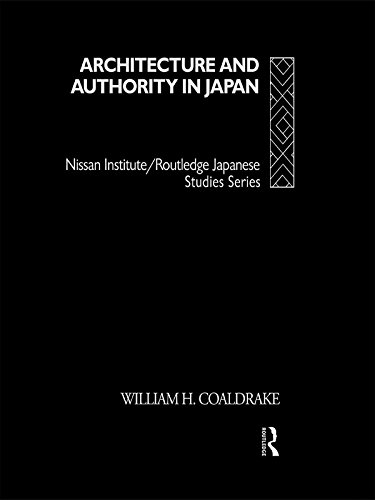 architecture-and-authority-in-japan-nissan-institute-routledge-japanese-studies