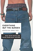 Everything But the Burden: What White People…