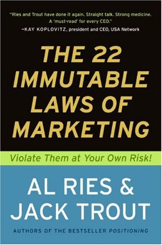 the-22-immutable-laws-of-marketing-exposed-and-explained-by-the-worlds-two