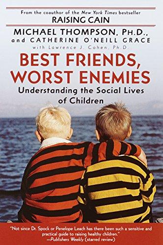 best-friends-worst-enemies-understanding-the-social-lives-of-children
