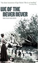 We of the Never Never by Igor Auzins -…