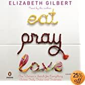 Eat, Pray, Love: One Woman's Search for Everything Across Italy, India, and Indonesia (Audio Download): Elizabeth Gilbert
