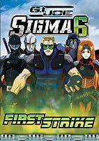 G.I. Joe Sigma 6 - First Strike by Kobun…