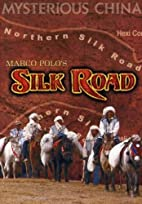 Marco Polo's Silk Road by Chris D. Nebe