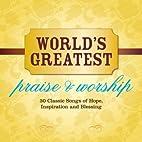 Worlds Greatest Praises & Worship by…