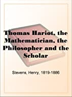 Thomas Hariot, the Mathematician, the…