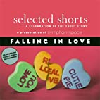 Selected Shorts: Falling in Love by Rick…