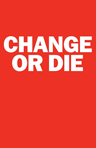 change-or-die-the-three-keys-to-change-at-work-and-in-life