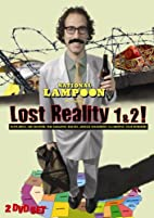 National Lampoon's Lost Reality 1 and 2 by *