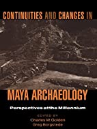 Continuities and Changes in Maya Archaeology…