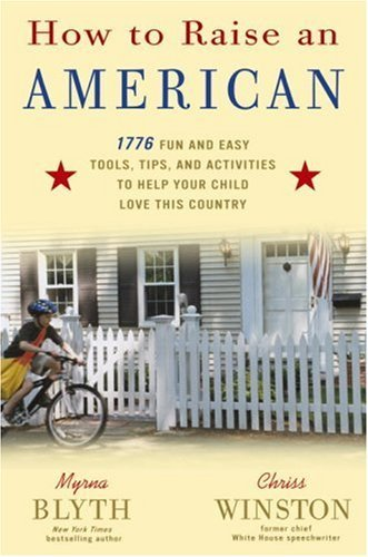 how-to-raise-an-american-1776-fun-and-easy-tools-tips-and-activities-to-help-your-child-love-this-country