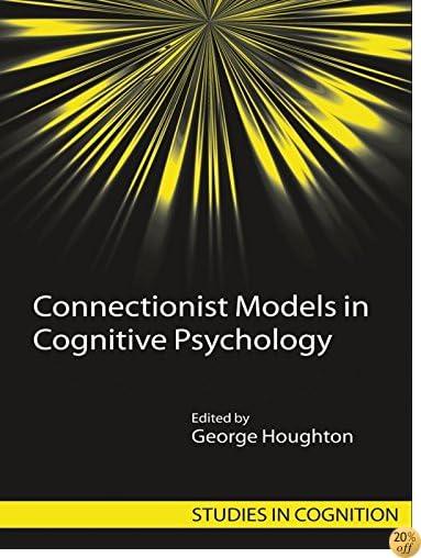 Connectionist Models in Cognitive Psychology (Studies in Cognition)