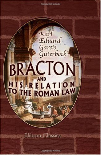 bracton-and-his-relation-to-the-roman-law-a-contribution-to-the-history-of-the-roman-law-in-the-middle-ages