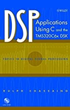DSP Applications Using C and the TMS320C6x…