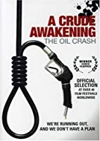 A Crude Awakening - The Oil Crash by Ray…