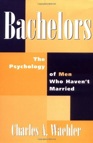 bachelors-the-psychology-of-men-who-havent-married