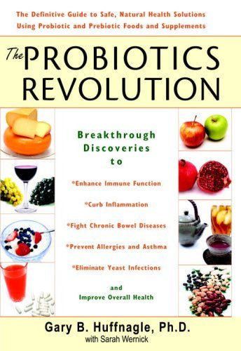the-probiotics-revolution-the-definitive-guide-to-safe-natural-health-solutions-using-probiotic-and-prebiotic-foods-and-supplements