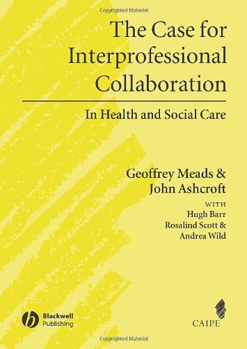 the-case-for-interprofessional-collaboration-in-health-and-social-care-promoting-partnership-for-health