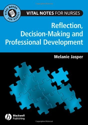 professional-development-reflection-and-decision-making-for-nurses-vital-notes-for-nurses