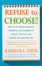 Refuse to Choose by Barbara Sher