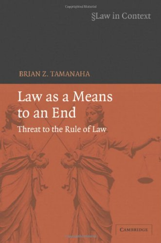 law-as-a-means-to-an-end-threat-to-the-rule-of-law-law-in-context