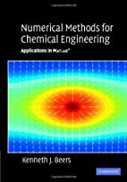Numerical Methods for Chemical Engineering:…