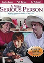 A Very Serious Person by Charles Busch