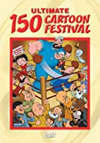 Ultimate 150 Cartoon Festival by Dave…