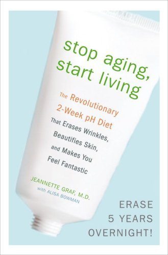 stop-aging-start-living-the-revolutionary-2-week-ph-diet-that-erases-wrinkles-beautifies-skin-and-makes-you-feel-fantastic