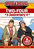 Bob and Doug McKenzie's Two-Four Anniversary…