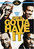 She's Gotta Have It by Spike Lee