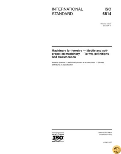 ISO 6814:2000, Machinery for forestry -- Mobile and self-propelled machinery -- Terms, definitions and classification