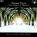 Thomas Tallis: The Complete Works by Thomas…