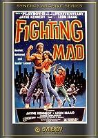 Fighting Mad (1977) AKA Death Force by Cirio…